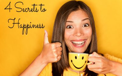 4 Secrets to Happiness